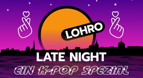 LOHRO Late Night, ein K-Pop Spezial
