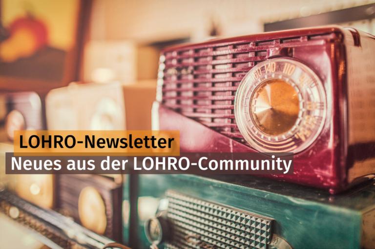 Altes Radio im Hintergrund, mit Beschriftung: LOHRO-Newsletter - Neues aus der LOHRO-Community